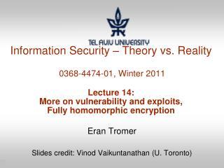 Eran Tromer Slides credit:  Vinod Vaikuntanathan  (U. Toronto)