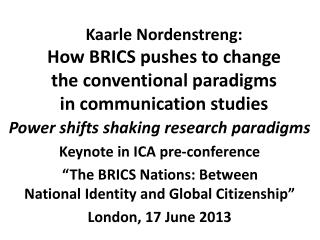 Power  shifts shaking research paradigms Keynote in ICA pre-conference