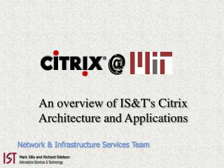 An overview of IS&T's Citrix      Architecture and Applications