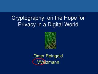 Cryptography: on the Hope for Privacy in a Digital World