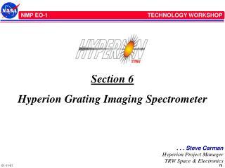Section 6 Hyperion Grating Imaging Spectrometer