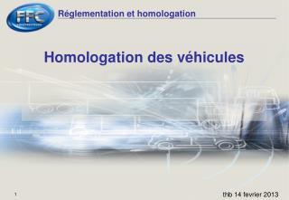 Homologation des véhicules