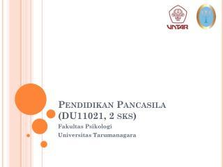 Pendidikan Pancasila  (DU11021, 2  sks )