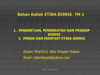 Bahan Kuliah ETIKA BISNIS :  TM 2