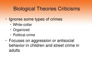 Biological Theories Criticisms