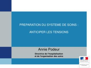 PREPARATION DU SYSTEME DE SOINS :  ANTICIPER LES TENSIONS