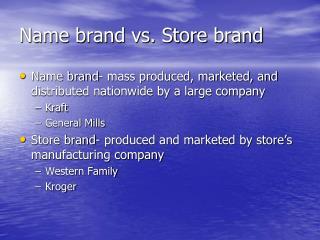 Name brand vs. Store brand