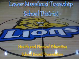 Health and Physical Education  School Board Presentation