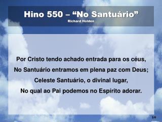 "Hino 550 – ""No Santuário""  Richard Holden"