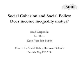 Social Cohesion and Social Policy: Does income inequality matter