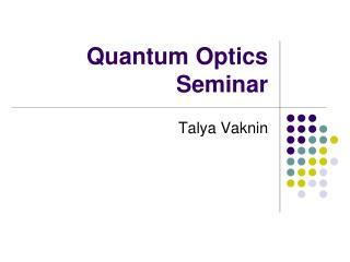 Quantum Optics Seminar