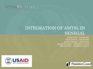 INTEGRATION OF AMTSL IN SENEGAL