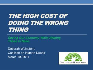 The High cost of doing the wrong thing
