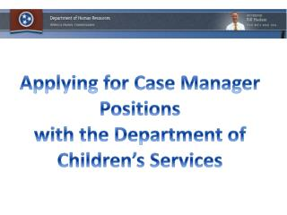 Applying for Case Manager Positions with the Department of Children's Services
