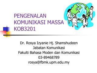 PENGENALAN KOMUNIKASI MASSA  KOB3201
