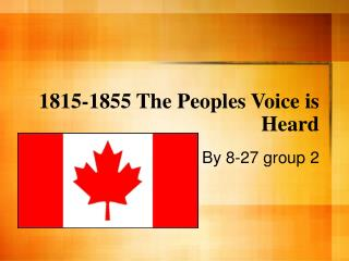 1815-1855 The Peoples Voice is Heard