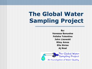 The Global Water Sampling Project