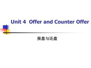 Unit 4  Offer and Counter Offer