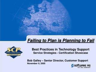 Failing to Plan is Planning to Fail Best Practices in Technology Support
