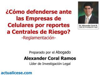¿Cómo defenderse ante las Empresas de Celulares por reportes a Centrales de Riesgo?