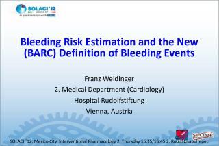 Franz Weidinger 2. Medical Department (Cardiology) Hospital Rudolfstiftung Vienna, Austria