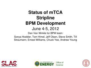 Status of  mTCA Stripline BPM Development