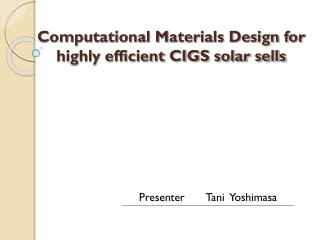 Computational Materials Design for highly efficient CIGS solar sells