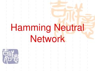 Hamming Neutral Network