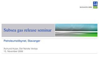 Subsea gas release seminar