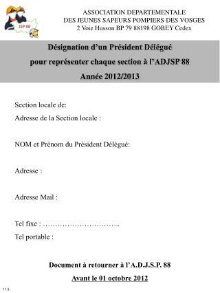 Désignation d'un Président Délégué pour représenter chaque section à l'ADJSP 88 Année 2012/2013