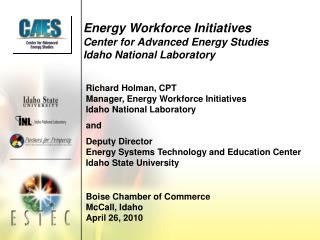Energy Workforce Initiatives Center for Advanced Energy Studies    Idaho National Laboratory