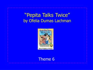 """Pepita Talks Twice"" by Ofelia Dumas Lachman"