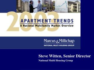 Steve Witten, Senior Director 	National Multi Housing Group