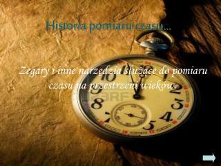 Historia pomiaru czasu…