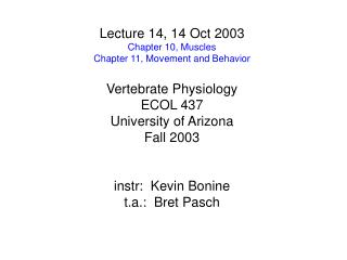 Lecture 14, 14 Oct 2003 Chapter 10, Muscles Chapter 11, Movement and Behavior
