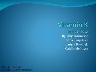 Vitamin K Sept 21. 2012