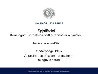 Spjallfrelsi Kenningum Bernsteins beitt á rannsókn á fjarnámi Þ uríður Jóhannsdóttir