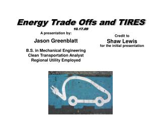 Energy Trade Offs and TIRES 10.17.09