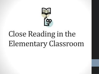 Close Reading in the Elementary Classroom