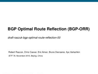 BGP Optimal Route Reflection (BGP-ORR)