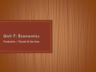 Unit 7 : Economics