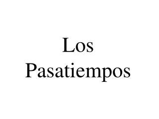 Los Pasatiempos