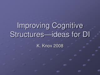 Improving Cognitive Structures—ideas for DI