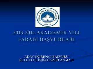 2013-2014 AKADEMİK YILI FARABİ BAŞVURLARI