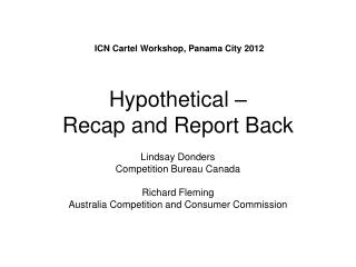 Hypothetical –  Recap and Report Back