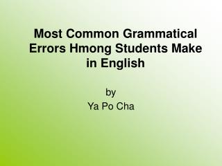 Most Common Grammatical Errors Hmong Students Make in English