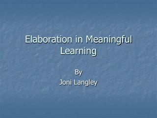 Elaboration in Meaningful Learning