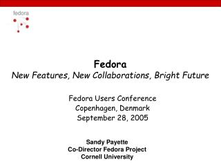 Fedora New Features, New Collaborations, Bright Future