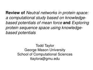 Todd Taylor George Mason University School of Computational Sciences ttaylora@gmu
