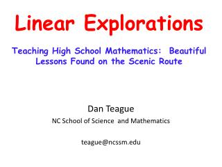 Linear Explorations Teaching High School Mathematics:  Beautiful Lessons Found on the Scenic Route